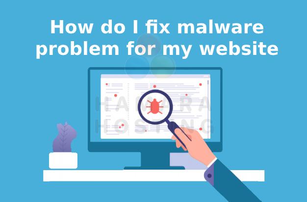 How do I fix malware problem for my website