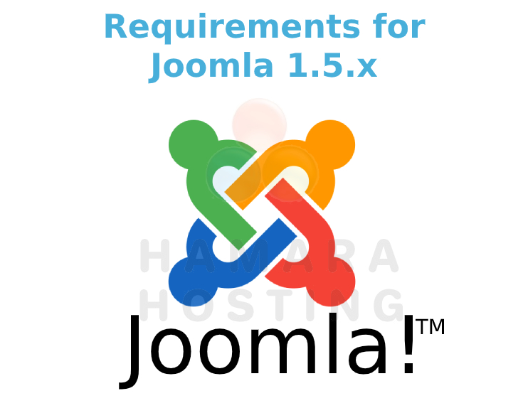 Requirements for Joomla 1.5.x