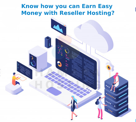 Know how you can earn easy money with reseller hosting?
